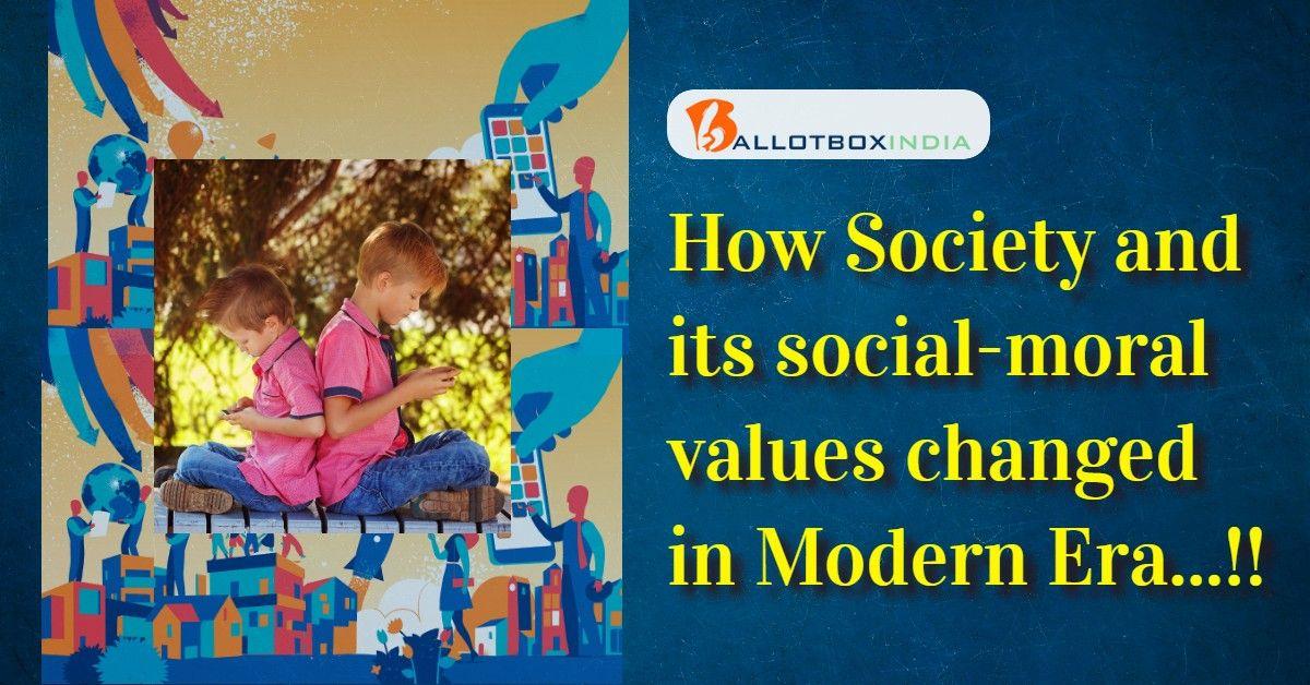 वर्तमान में बदलते समाजिक मूल्य-आज किसी य