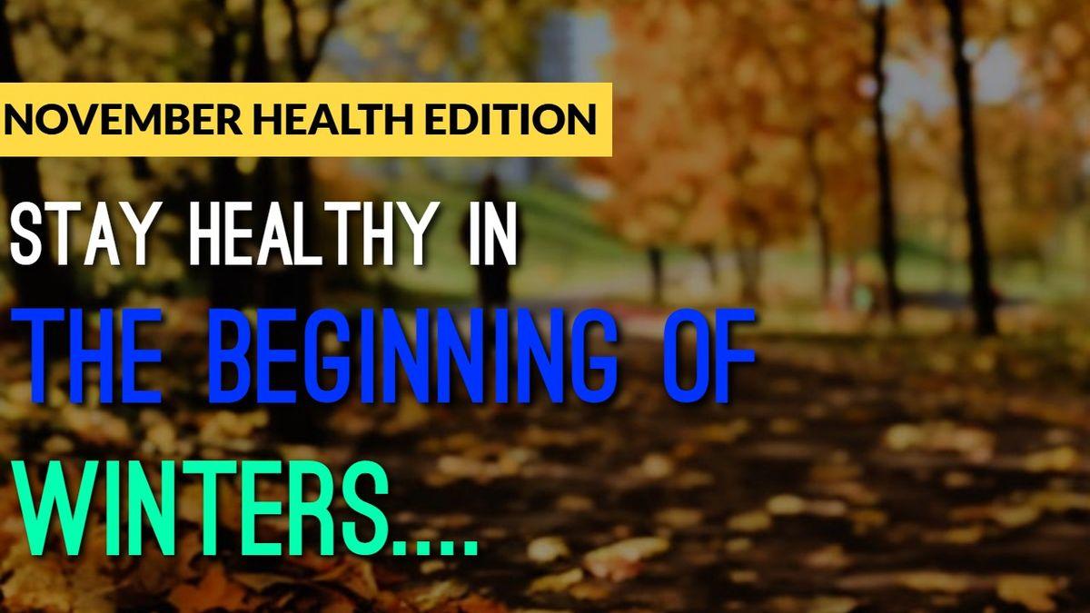 नवम्बर स्वस्थ्य विशेषांक – सर्दियों की शुरुआत में रखें अपना ख्याल, रूबरू हों कार्तिक पर्वों के वैज्ञ