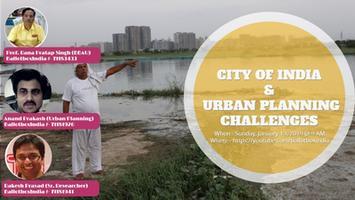 भारतीय शहर और अर्बन प्लानिंग की चुनौतियाँ - विशेष परिचर्चा